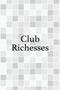 club Richesses 〜リシェス〜 りなのページへ